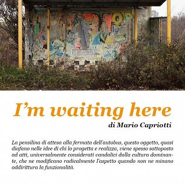 """I'm waiting here"" di Mario Capriotti"